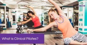 What is Clinical Pilates - Revive Physiotherapy and Pilates