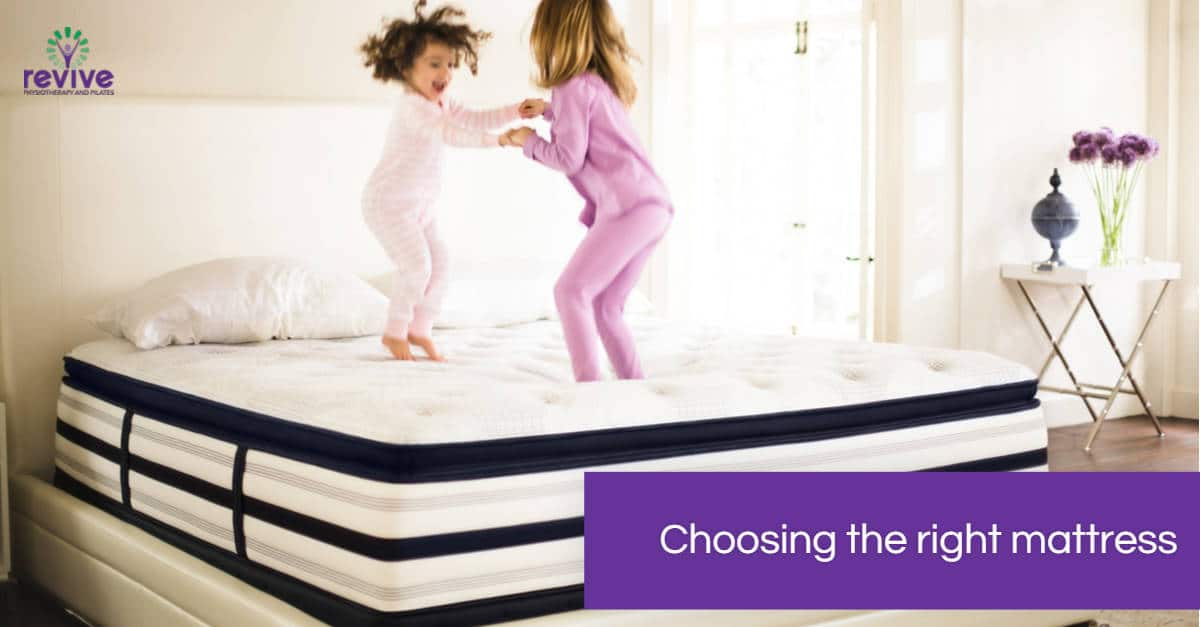 Choosing the right mattress - Revive Physiotherapy and Pilates