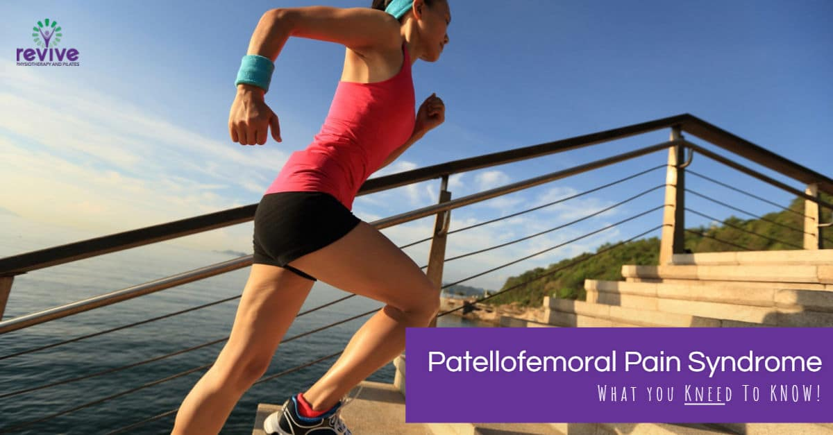 Patellofemoral Pain Syndrome - Revive Physiotherapy and Pilates